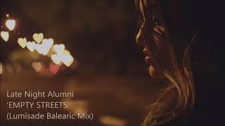 Late Night Alumni - Empty Streets (Lumïsade Balearic Mix)