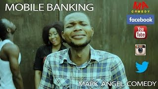 MOBILE BANKING (Mark Angel Comedy Episode 62)