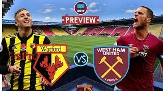 Watford VS West Ham   Final Big Match Preview