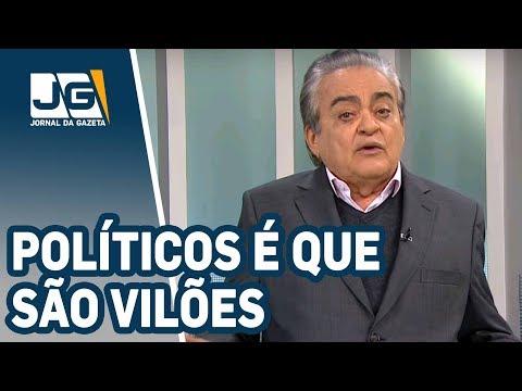 José Nêumanne Pinto/Políticos é que são os vilões, não Parente