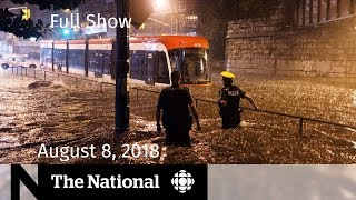 The National for Wednesday, August 8, 2018 — Toronto Flood, Saudi Arabia, Reconciliation
