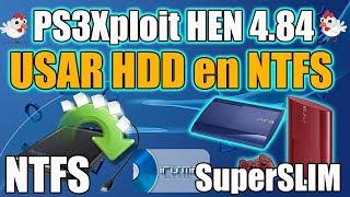 PS3 Exploit HEN 4.84 - Usar un HDD en NTFS en tu PS3 Superslim/SLIM/FAT