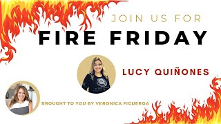Fire Friday with Lucy Quiñones