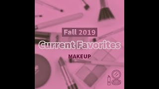 Fall 2019 Makeup Favorites