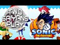 Two Saiyans Play: Sonic The Fighters!