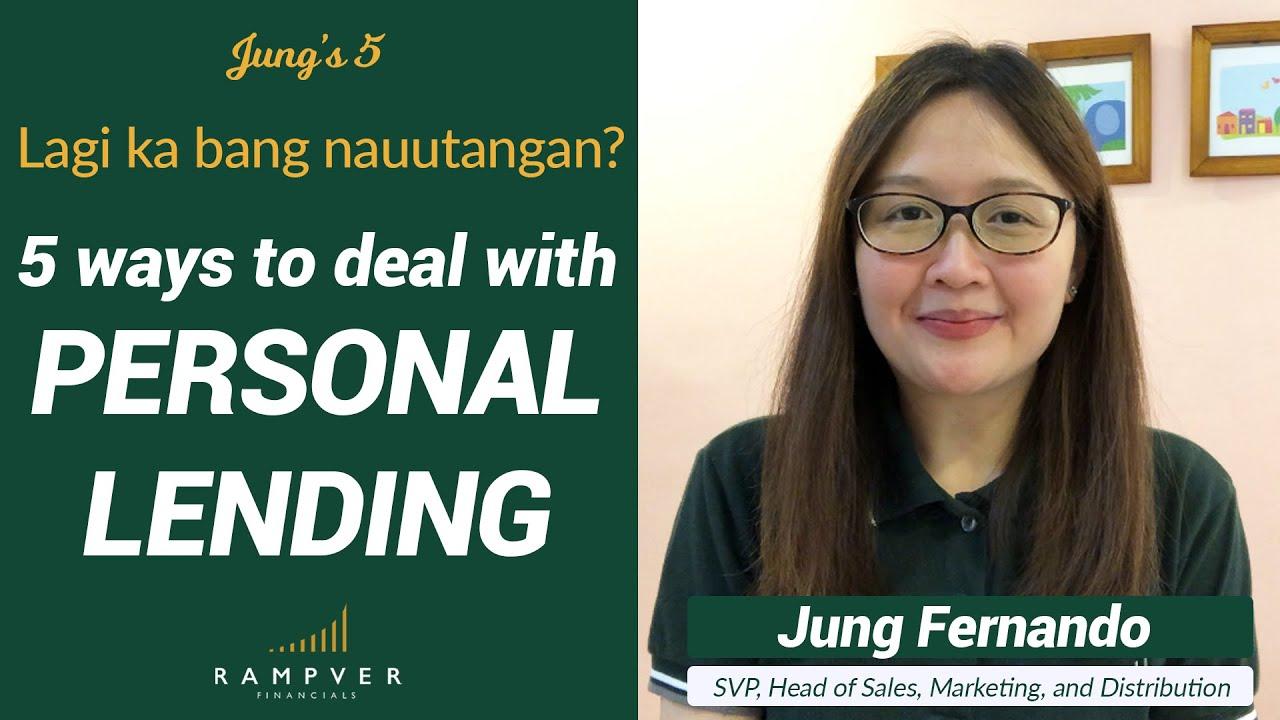 LAGI KA BANG NAUUTANGAN? 5 WAYS TO DEAL WITH PERSONAL LENDING - Jung Fernando, Rampver Financials
