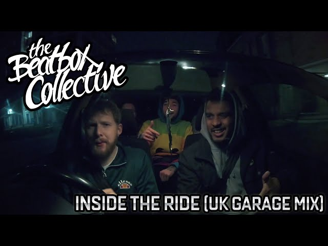 The Beatbox Collective - Inside The Ride (UK Garage Mix)