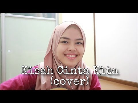 Free Download Kisah Cinta Kita - Hafiz Suip (cover By Sheryl Shazwanie) Mp3 dan Mp4