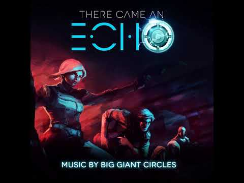 There Came An Echo OST - The Singularity