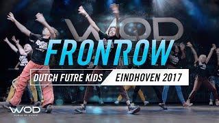 DUTCH FUTURE KIDS | FrontRow | World of Dance Eindhoven Qualifier 2017 | #WODEIN17