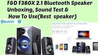 F&D F380x 2.1 Bluetooth Speaker Unboxing, sound test and How to Use?