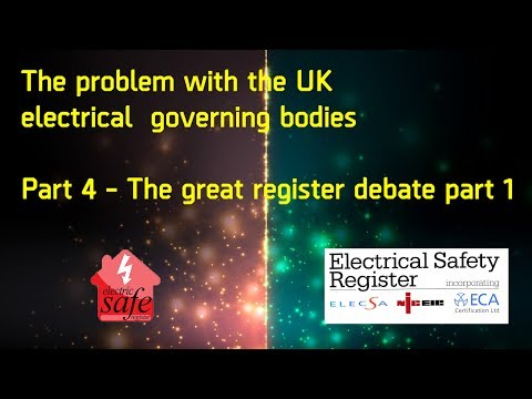 The problem with the UK Electrical governing bodies - Part 4 - The great register debate - Part 1