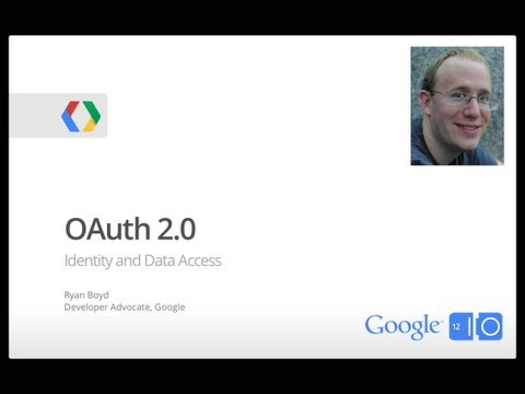 Google I/O 2012 - OAuth 2.0 for Identity and Data Access