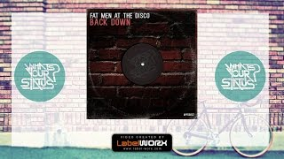 Fat Men At The Disco - Back Down (Original Mix)