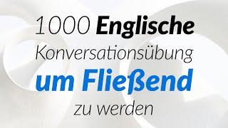 1000 Englische Konversationsübung um Fließend zu werden screenshot 3