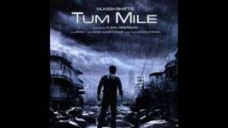 TUM MILE [FULL SONG] LYRICS COMING SOON! MOVIE:TUM MILE
