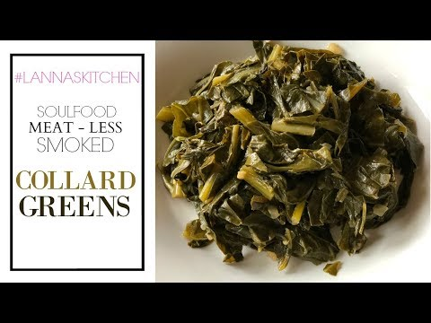 EAT: HOW TO MAKE MEATLESS SMOKED COLLARD GREENS (SOUL-FOOD STYLE) | VEGAN & VEGETARIAN APPROVED