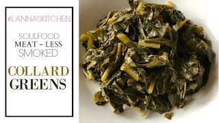 EAT HOW TO MAKE MEATLESS SMOKED COLLARD GREENS VEGANVEGETARIAN APPROVED
