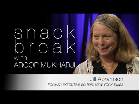 Jill Abramson - The State of the News  |  Snack Break with Aroop Mukharji