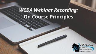 WCDA Webinar Recording: On Course Principles for Success.