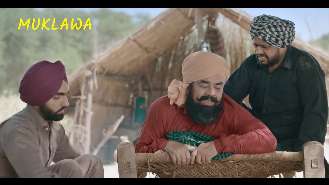 Download MUKLAWA : Ammy Virk, BN Sharma & Karmjeet Anmol (Full HD Movie) New Punjabi Movie Comedy Scene 2019
