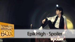 Epik High - Spoiler (Türkçe Altyazılı/Karaoke) [Çevirman's-Box]