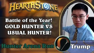 Hearthstone Arena - [Trump] Battle of the Year! GOLD HUNTER VS USUAL HUNTER!