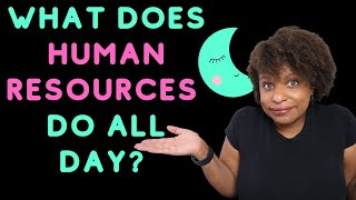 What Does HR Do All Day?