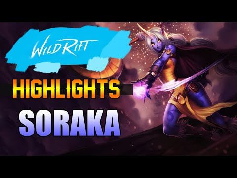 SORAKA HIGHLIGHTS - WILD RIFT CLOSED BETA