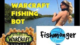 Fishmonger 2.0 Fishing Bot - Release Version! World of Warcraft Legion