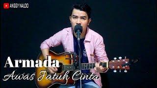 AWAS JATUH CINTA - Armada   Anggy Naldo (Live Cover)
