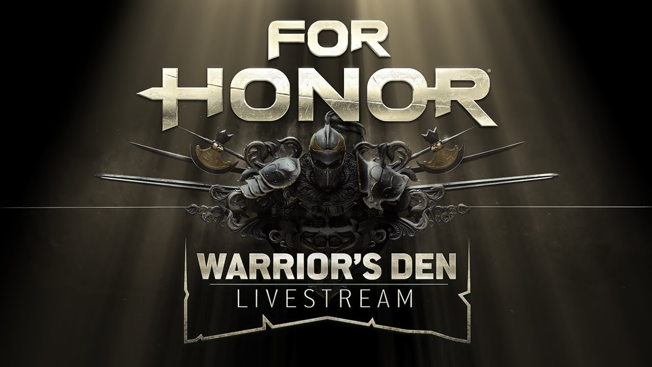 For Honor: Warrior's Den LIVESTREAM April 19 2018