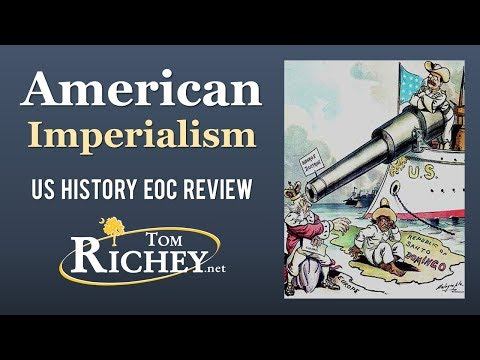 American Imperialism (US History EOC Review - USHC 5.1)