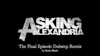 Asking Alexandria Final Episode Dubstep Remix *Massive Bass*
