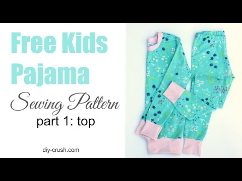 Free kids pajama pattern. How to sew the top - part 1 of 2 - YouTube