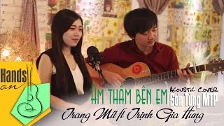 Âm thầm bên em » Sơn Tùng ✎acoustic Cover by Trang Mít ft Trịnh Gia Hưng