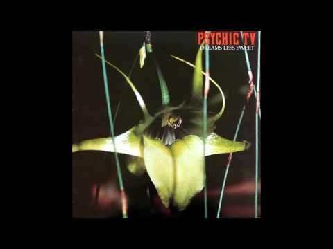 Psychic TV - Dreams Less Sweet (full album) 1983