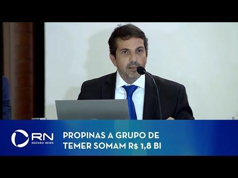 Propinas a grupo de Temer somam R$ 1,8 bilhão