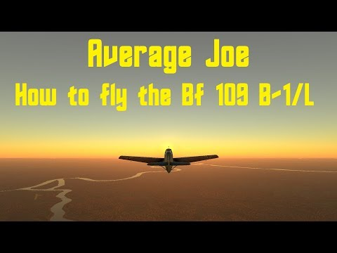 Average Joe How to fly the Bf109 B-1/L (War Thunder gameplay)