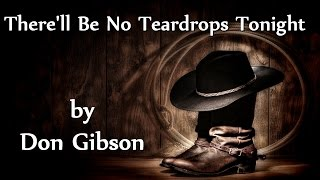 Don Gibson - Therell Be No Teardrops Tonight YouTube Videos
