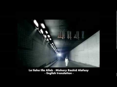 Mishary Rashid Alafasy La ilaha illAllah with English subtitles