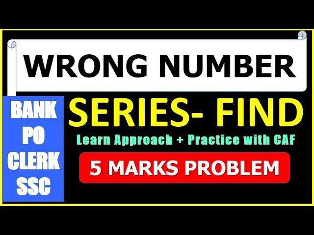 Find Wrong Number in Series (5 Marks ) Problem | SBI IBPS PO CLERK