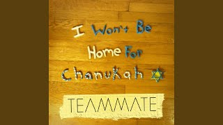 Play I Won't Be Home for Chanukah
