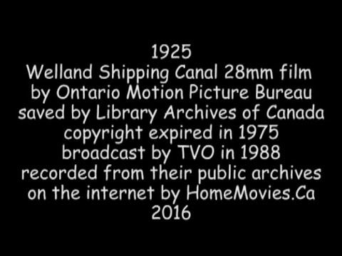 1925 Building 4th Welland Canal 28mm film - broadcast by TVO 1988