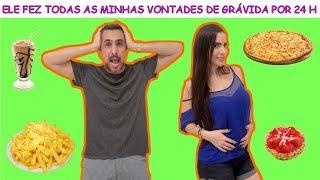 ELE FEZ TODAS AS MINHAS VONTADES DE GRÁVIDA POR 24 H
