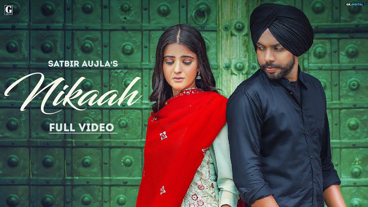 Nikaah : Satbir Aujla (Official Video) Priya | Rav Dhillon | Latest Punjabi Songs 2021 | Geet MP3