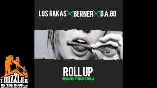 Los Rakas ft. Berner, & D.A.GO - Roll Up (Prod. By Nima Fadavi) [Thizzler.com]