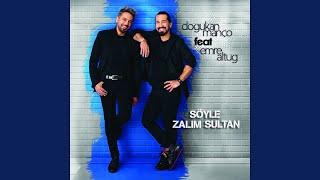 Söyle Zalim Sultan (feat. Emre Altuğ) Video