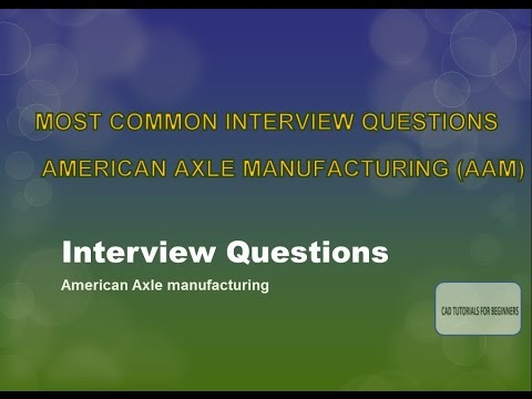Interview Questions - American Axle Manufacturing