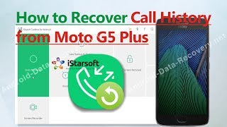 How to Recover Call History from Moto G5 Plus